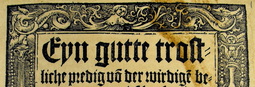 The title and woodcut border of the earliest item in the group, Luther's 1518 Sermon on the Communion (Sp Coll BE6-a.5 (Item 1))