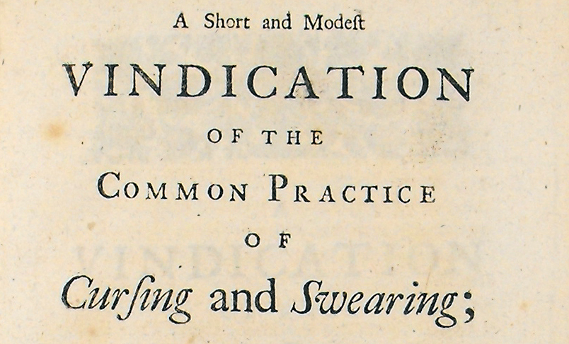 A short and modest vindication of the common practice of cursing and swearing. (Sp Coll BE6-d.19). Detail from titlepage.