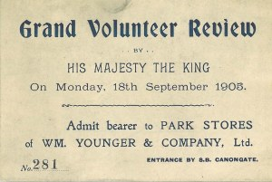 "Admission tickets to Park Stores for ""The Grand Volunteer Review by His Majesty The King  on Monday 18th September 1905"""