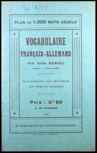 "A French-German vocabulary booklet, ""indispensable for the inhabitants of occupied zones"" (Eph. A87)"