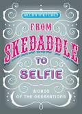 skedaddle to selfie