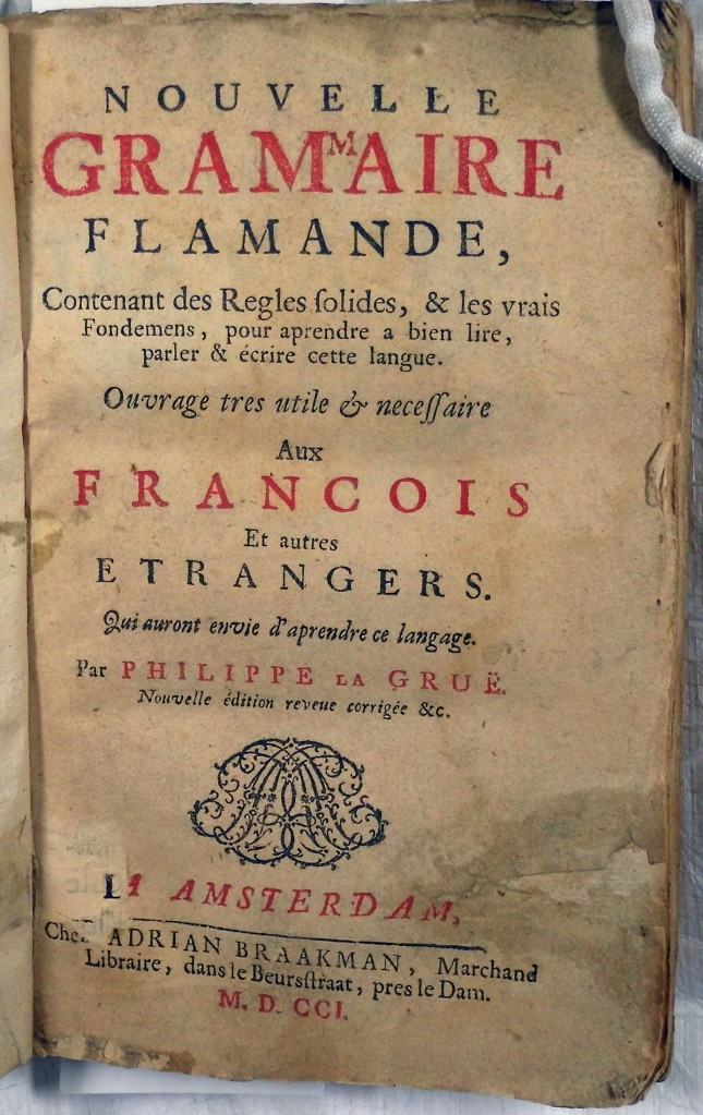 Title page of Philippe La Grue's Nouvelle Grammaire Flamande (Amsterdam , 1701) - Sp Coll Mu31-e.11